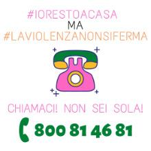 """Campagna """"#iorestoacasa ma #laviolenzanonsiferma e #noisiamoconte"""""""